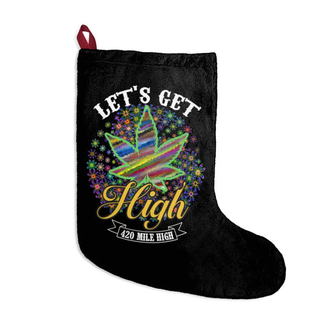 Let's Get High Weed Christmas Stocking
