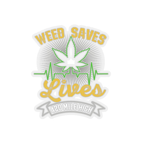 Weed Saves Lives Sticker