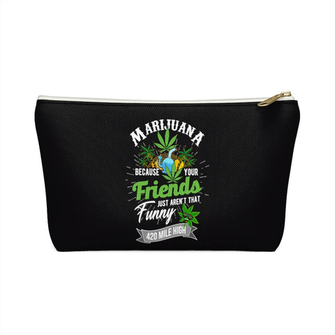 Marijuana Accessory Pouch w T-bottom