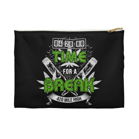 4:20 Time For A Break Accessory Pouch - 420 Mile High