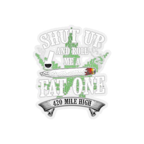 Roll Me A Fat One Weed Sticker