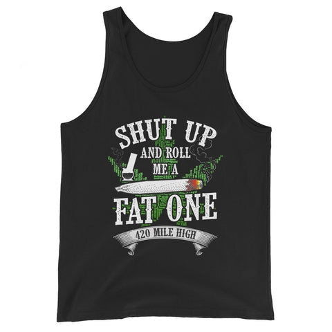 Roll Me A Fat One Weed Tank Top - 420 Mile High