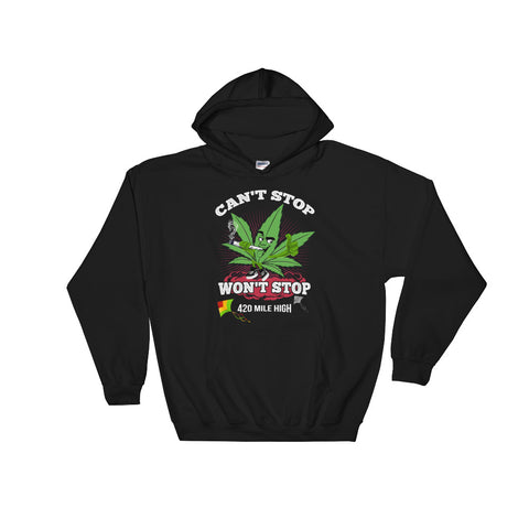 Can't Stop Won't Stop Weed Pullover Sweatshirt Hoodies - 420 Mile High