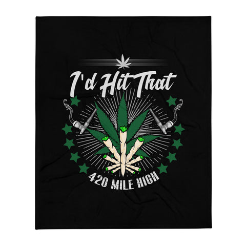 I'd Hit That Weed Throw Blanket