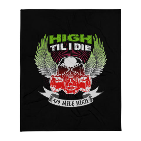 High Til I Die Throw Blanket