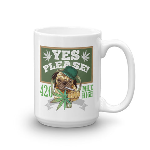 Yes Please Weed Mug - 420 Mile High
