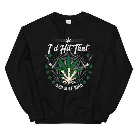 I'd Hit That Sweatshirt Black Color | 420 Mile High
