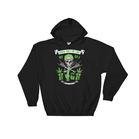 We Get High Weed Pullover Sweatshirt Hoodie - 420 Mile High