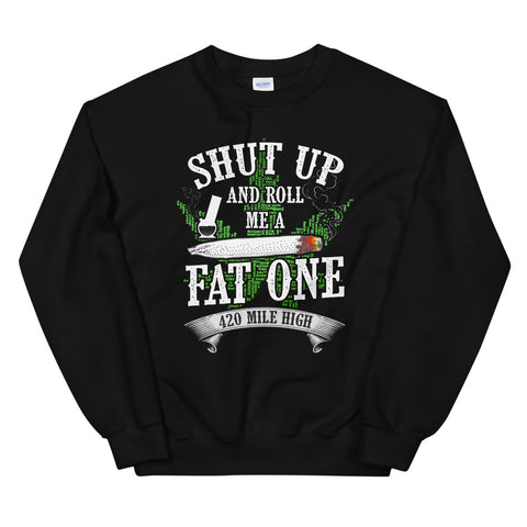 Roll Me A Fat One Sweatshirt Black Color | 420 Mile High