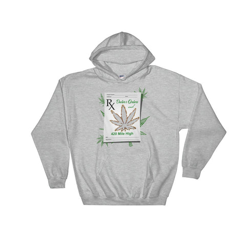 Doctor's Orders Weed Pullover Sweatshirt Hoodies - 420 Mile High