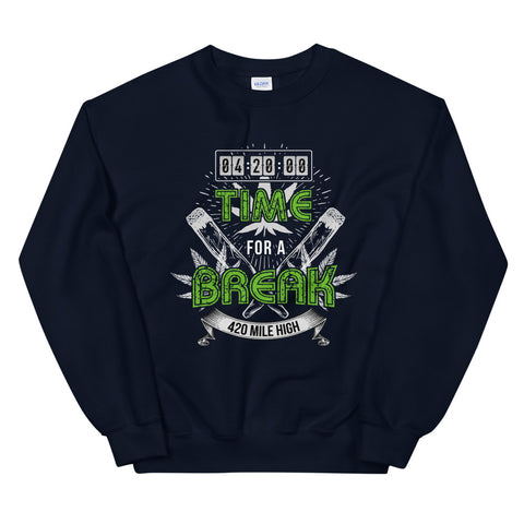 4:20 Time For A Break Sweatshirt Navy Color | 420 Mile High