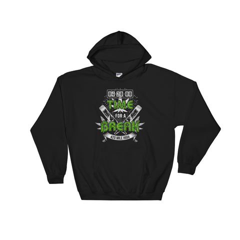 Time For A Break Weed Pullover Sweatshirt Hoodies - 420 Mile High