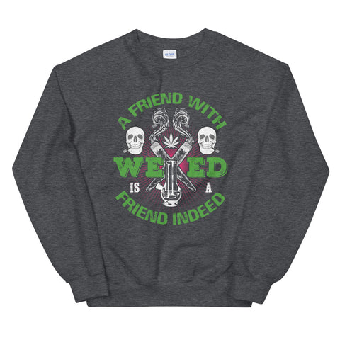 A Friend With Weed Sweatshirt Dark Heather Color | 420 Mile High