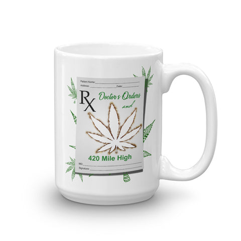 Doctor's Orders Weed Mug - 420 Mile High