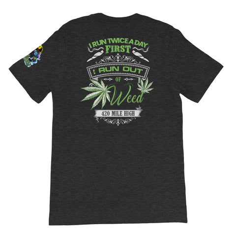 Run Out Of Weed Back Print Heather Gray T-Shirt | 420 Mile High