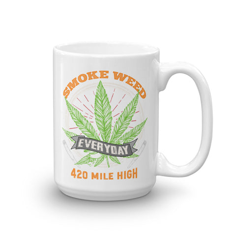 Smoke Weed Everyday Mug - 420 Mile High