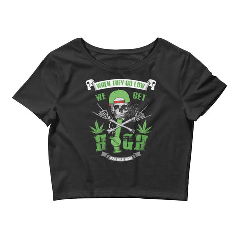 Womens We Get High Weed Crop Top - 420 Mile High