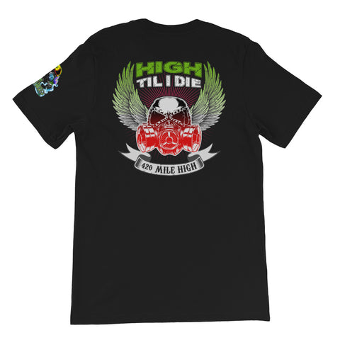 High Til I Die Weed Short-Sleeve Unisex Back Print Black T-Shirt - 420 Mile High
