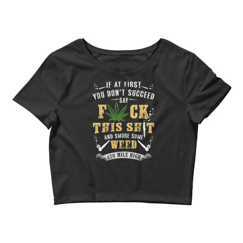Womens If At First Weed Crop Top - 420 Mile High