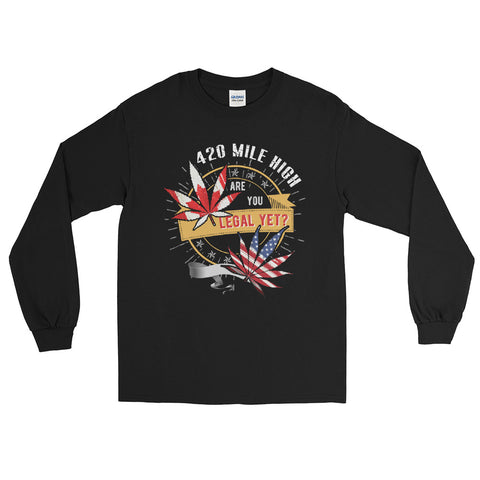 Weed Legal Yet Long Sleeve T-Shirt - 420 Mile High