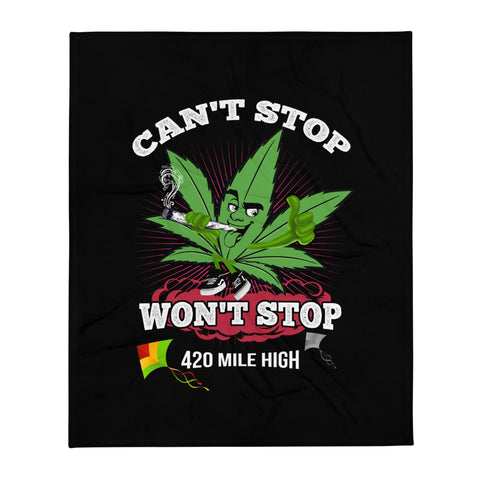 Can't Stop Won't Stop Weed Throw Blanket