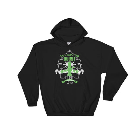 When In Doubt Smoke It Out Weed Pullover Sweatshirt Hoodie - 420 Mile High