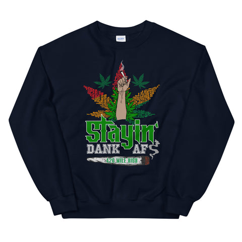 Stayin Dank AF Sweatshirt Navy Color | 420 Mile High