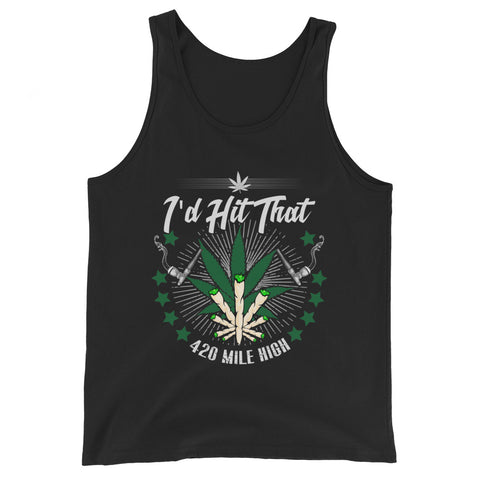 I'd Hit That Weed Tank Top - 420 Mile High