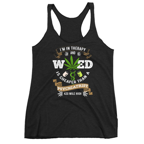 Women's Weed Is Cheaper Racerback Tank Top - 420 Mile High