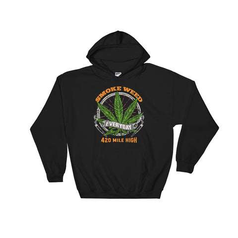 Smoke Weed Everyday Pullover Sweatshirt Hoodies - 420 Mile High