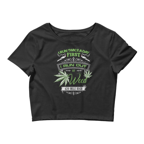 Womens Run Out Of Weed Crop Top - 420 Mile High