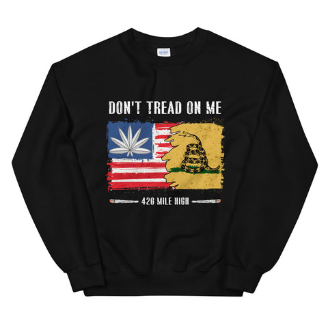 Don't Tread On Me Sweatshirt | 420 Mile High