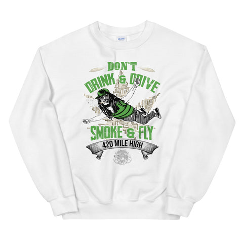 Don't Drink and Drive Sweatshirt White Color | 420 Mile High
