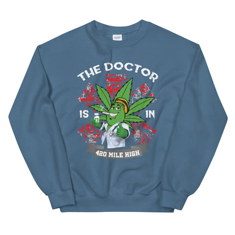 The Weed Doctor Is In Sweatshirt Indigo Blue Color | 420 Mile High