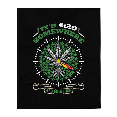 It's 4:20 Somewhere Throw Blanket