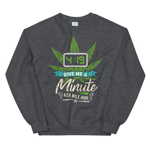 4:19 Give Me A Minute Sweatshirt Dark Heather Color | 420 Mile High
