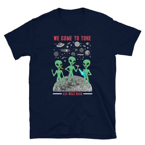 We Come To Toke Navy T-Shirt | 420 Mile High