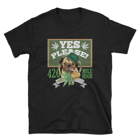 Yes Please Weed Short-Sleeve Unisex Black T-Shirt | 420 Mile High