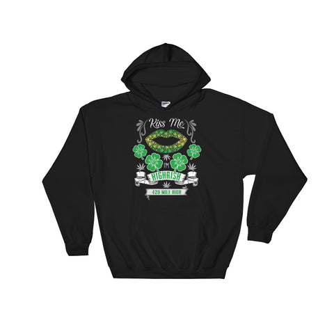 Kiss Me I'm Highrish Stoner Pullover Sweatshirt Hoodie - 420 Mile High