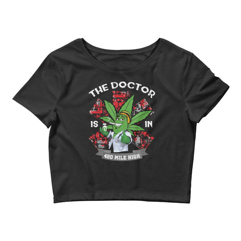 Women's The Weed Doctor Is In Crop Top
