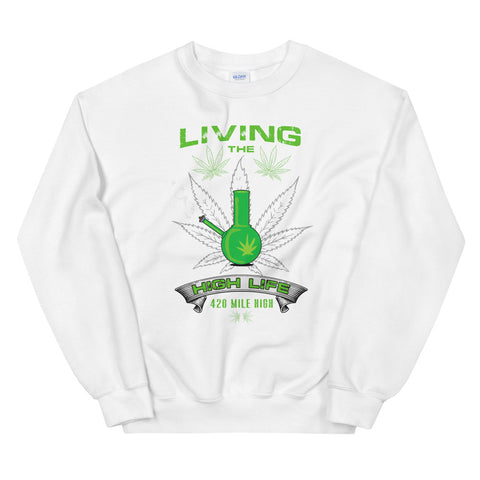 Living The High Life Sweatshirt White Color | 420 Mile High
