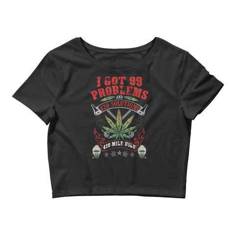 Womens I Got 99 Problems Weed Crop Top - 420 Mile High