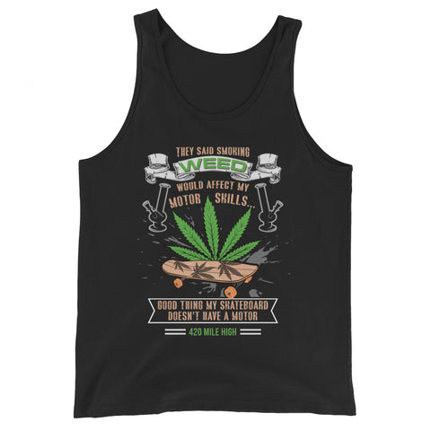 Skateboard And Weed Tank Top - 420 Mile High