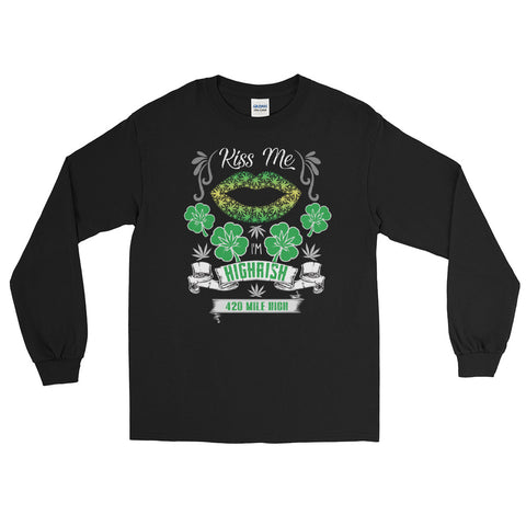 Kiss Me I'm Highrish Weed Long Sleeve T-Shirt - 420 Mile High