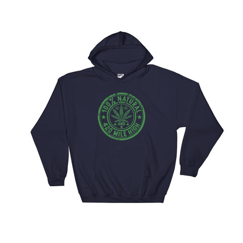 100% Natural Weed Pullover Sweatshirt Hoodies - 420 Mile High