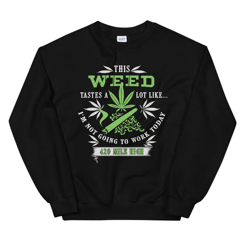 This Weed Tastes A Lot Like Sweatshirt Black Color | 420 Mile High