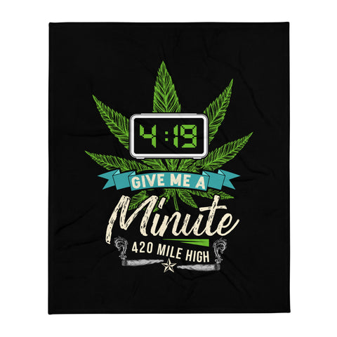 Give Me A Minute Weed Throw Blanket