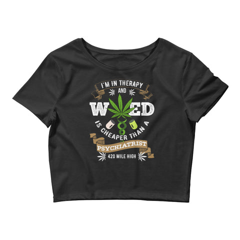 Womens Weed Is Cheaper Crop Top - 420 Mile High