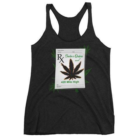 Women's Doctor's Orders Weed Racerback Tank Top - 420 Mile High