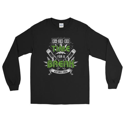 420 Time For A Weed Break Long Sleeve T-Shirt - 420 Mile High